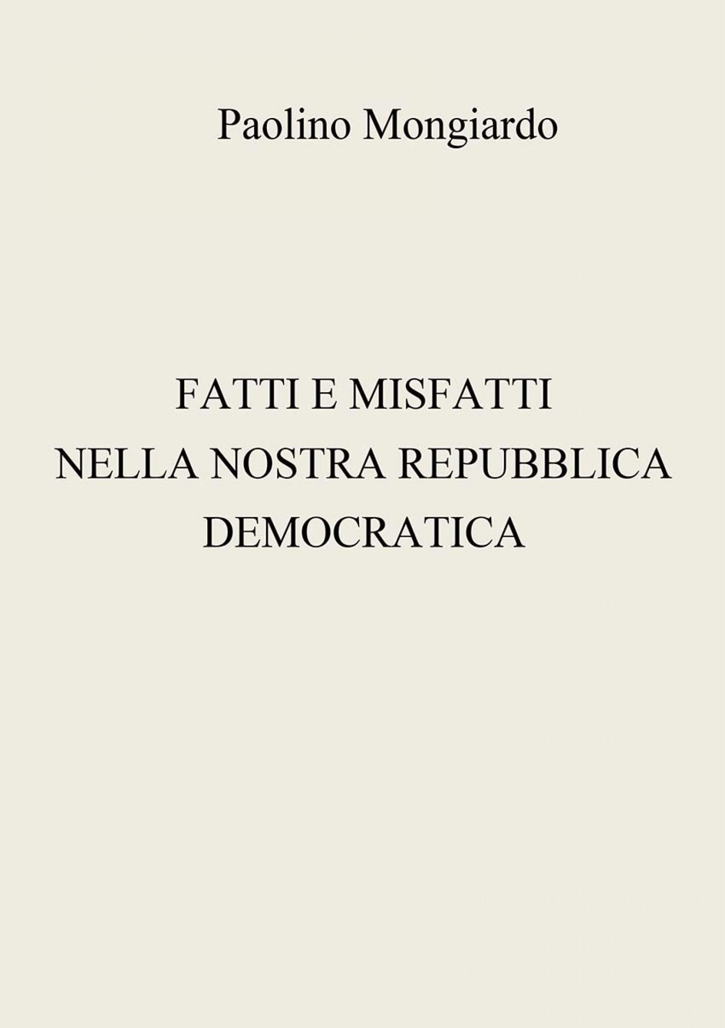 Fatti e misfatti nella nostra repubblica democratica